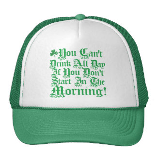 You Can't Drink All Day ... Trucker Hat