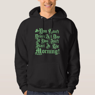 You Can't Drink All Day ... Hoodie