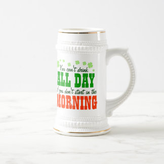 You Can't Drink All Day... 18 Oz Beer Stein