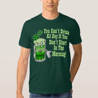 You can't drink all day ... t shirt