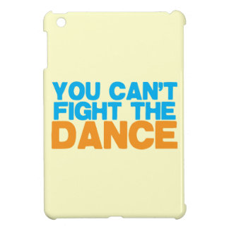 You can't FIGHT THE DANCE! Cover For The iPad Mini