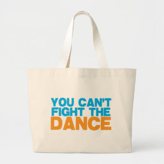 You can't FIGHT THE DANCE! Large Tote Bag