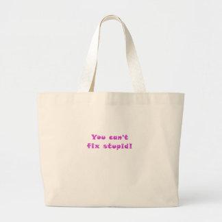 You cant fix Stupid Jumbo Tote Bag