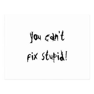 You Can't Fix Stupid Postcard