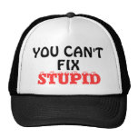 """""""YOU CAN'T  FIX  STUPID"""" TRUCKER HAT"""