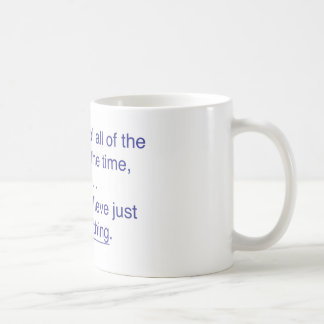 You can't fool all the people all the time coffee mug