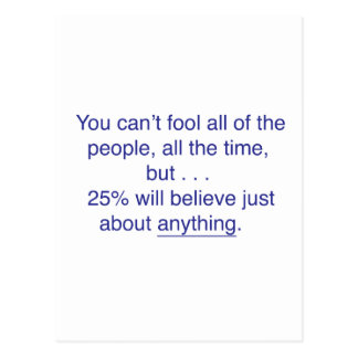You can't fool all the people all the time postcard