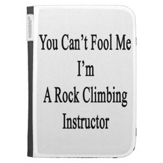 You Can't Fool Me I'm A Rock Climbing Instructor Kindle Covers