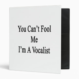 You Can't Fool Me I'm A Vocalist Vinyl Binder