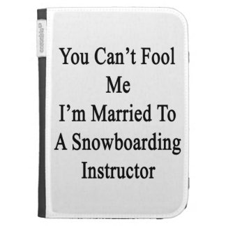 You Can't Fool Me I'm Married To A Snowboarding In Kindle 3G Covers