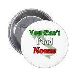 You Can't Fool Nonno Pins