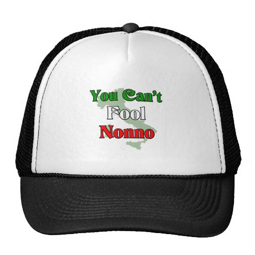 You Can't Fool Nonno Trucker Hat