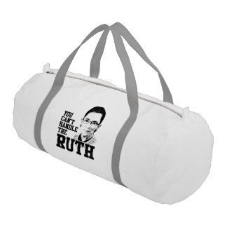 You can't handle the Ruth Gym Duffle Bag