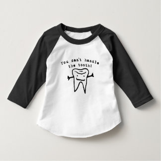 You Can't Handle The Tooth! T-Shirt