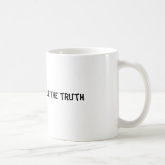 You can't handle the truth classic white coffee mug