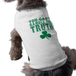 You Can't Handle The Truth Dog T-Shirt