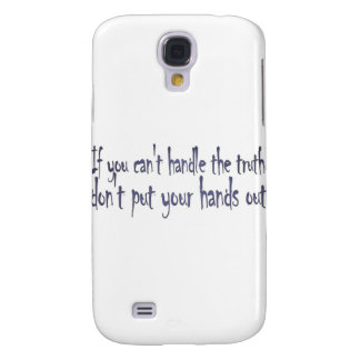 You Can't Handle the Truth Galaxy S4 Cover