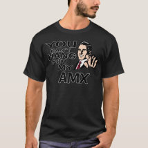 You Can't Hang with my AMC AMX! Fun Design. T-Shirt