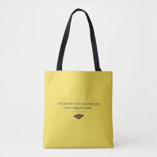 You can't have a positive life with a neg. mind tote bag