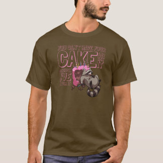 You Can't Have Your Cake Greedy Raccoon Cartoon T-Shirt