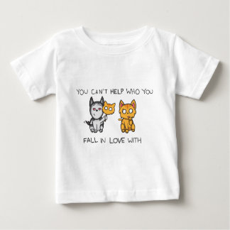 You Can't Help Who You Fall in Love With Infant T-shirt