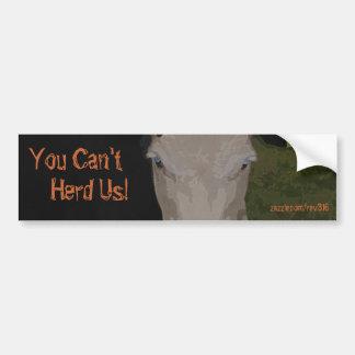 You Can't, Herd Us! Bumper Sticker