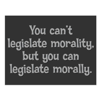 You can't legislate morality postcard