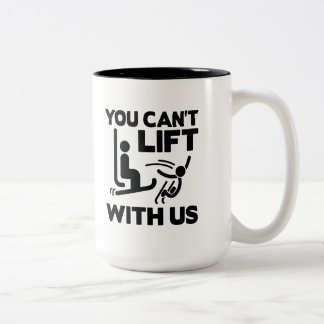 You Can't Lift With Us Two-Tone Coffee Mug