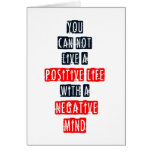 You can't live a positive life with negative mind card