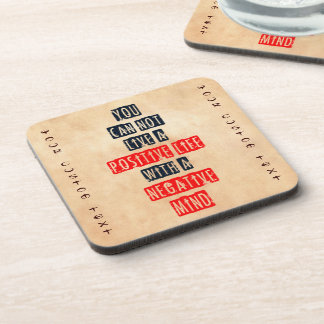 You can't live a positive life with negative mind beverage coaster