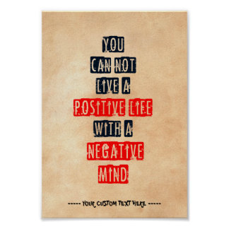 You can't live a positive life with negative mind poster