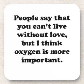 You Can't Live Without Oxygen Coaster