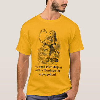You can't play croquet with a... T-Shirt