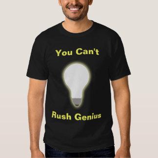 You Can't Rush Genius T-Shirt