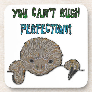 You Can't Rush Perfection Baby Sloth Beverage Coaster