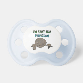You Can't Rush Perfection Baby Sloth Pacifier