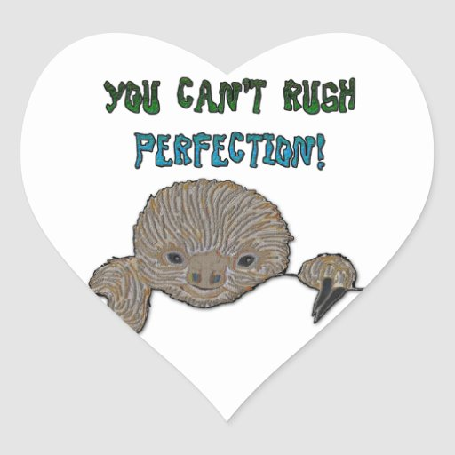 You Can't Rush Perfection Baby Sloth Heart Stickers