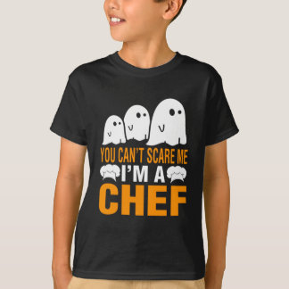 You Can't Scare A Chef Halloween Costume T-Shirt