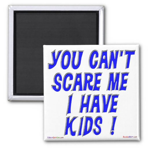 You Can't Scare Me 2 Inch Square Magnet