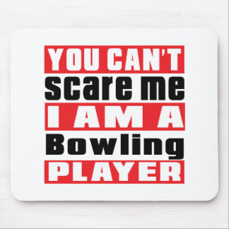 You Can't Scare Me Bowling Designs Mouse Pad