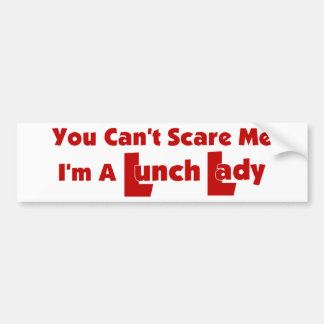 You Can't Scare Me Car Bumper Sticker
