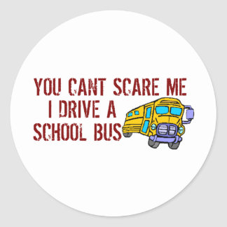 You Can't Scare Me... Classic Round Sticker