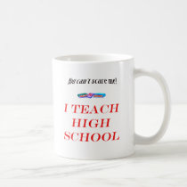 You can't scare me coffee mug