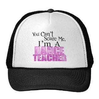 You Can't Scare Me, Dance Teacher Trucker Hat