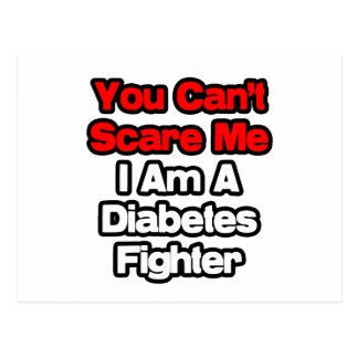 You Can't Scare Me...Diabetes Fighter Postcard