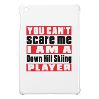 You Can't Scare Me Down Hill Skiing Designs iPad Mini Cover