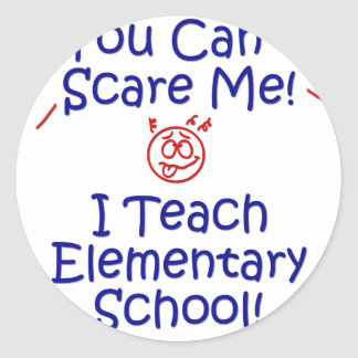 You Cant Scare Me - Elementary School Classic Round Sticker