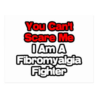 You Can't Scare Me...Fibromyalgia Fighter Postcard