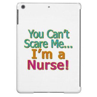 You Can't Scare Me, Funny Nurse Nursing Cover For iPad Air