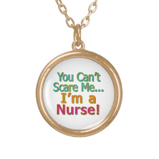You Can't Scare Me, Funny Nurse Nursing Gold Plated Necklace
